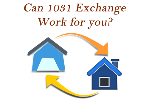 Can 1031 exchange on your property work for you?
